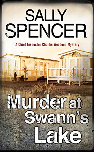Murder at Swann's Lake (Chief Inspector Woodend: Spencer, Sally