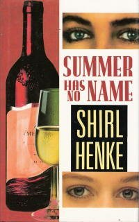 Summer Has Not Name: Henke, Shirl