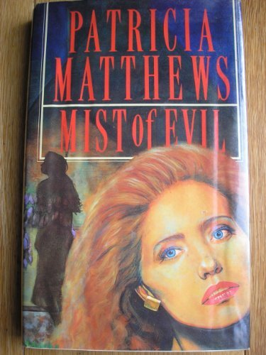 Mist of Evil (0727841106) by Patricia Matthews