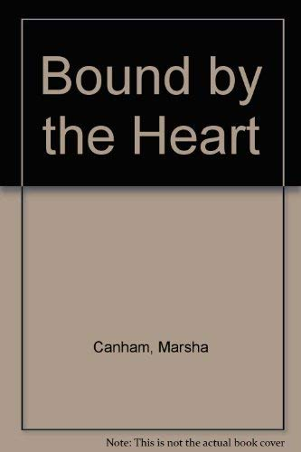 Bound by the Heart: Canham, Marsha
