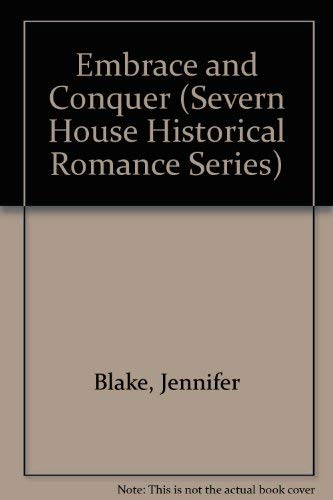 9780727842367: Embrace and Conquer (Severn House Historical Romance Series)