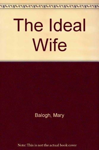 The Ideal Wife: Balogh, Mary
