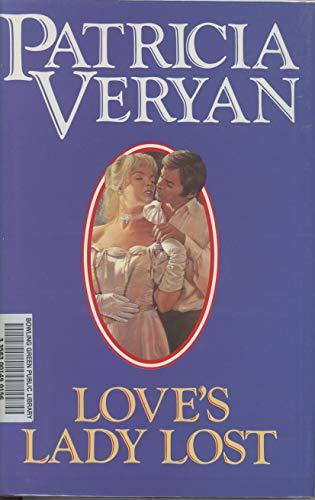 Love's Lady Lost: Veryan, Patricia