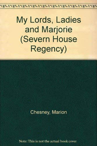 9780727845030: My Lords, Ladies and Marjorie (Severn House Regency)