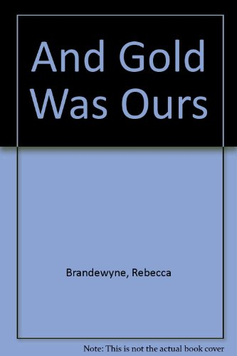 9780727845542: And Gold Was Ours