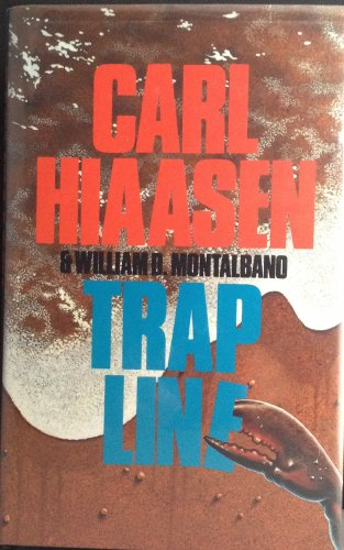 Trap Line: Hiaasen, Carl and Montalbano, William