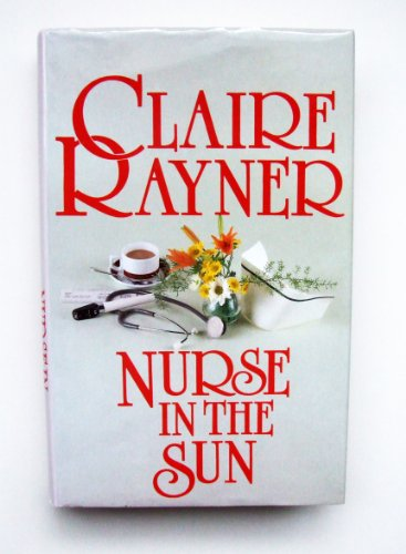 Nurse in the Sun (0727846485) by Claire Rayner