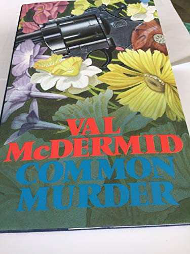Common Murder SIGNED COPY: McDermid, Val.: