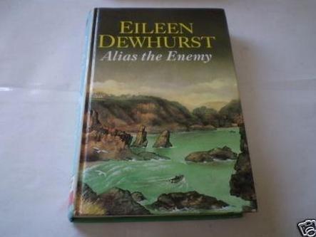 Alias the Enemy: Dewhurst, Eileen