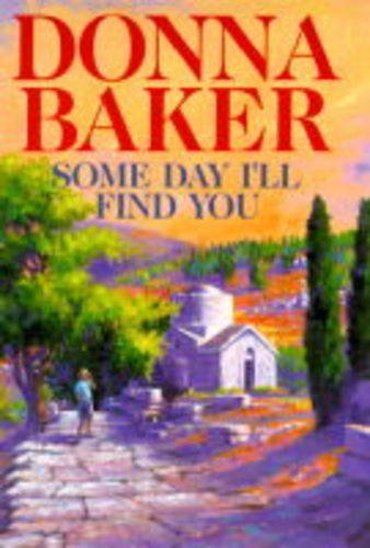 Some Day I Will Find You: Baker, Donna