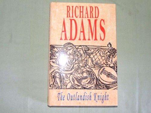 The Outlandish Knight: Adams, Richard