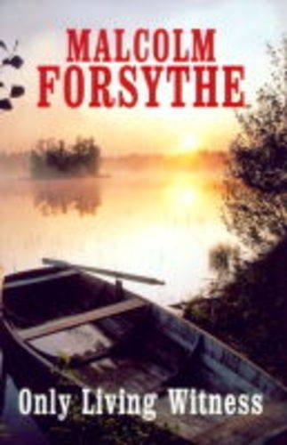 Only Living Witness: Forsythe, Malcolm