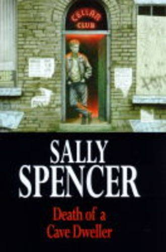 Death of a Cave Dweller (A Chief Inspector Woodend novel): Spencer, Sally