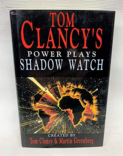 9780727855732: Shadow Watch (Tom Clancy's Power Plays)