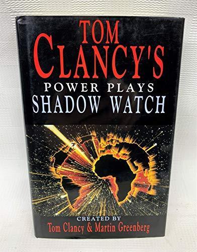 9780727855732: Shadow Watch (Tom Clancy's Power Plays)