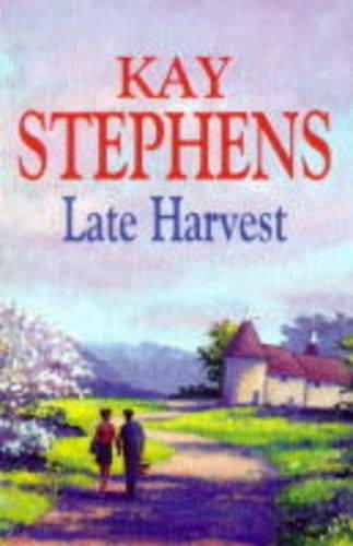 Late Harvest: Stephens, Kay