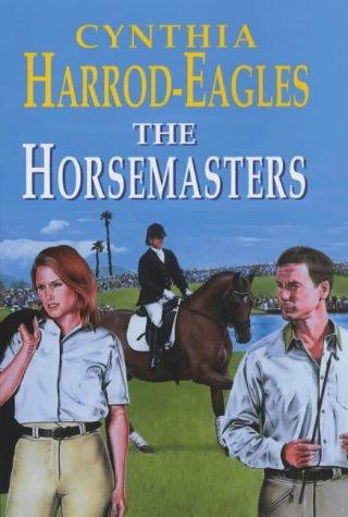 The Horsemasters: Cynthia Harrod-Eagles
