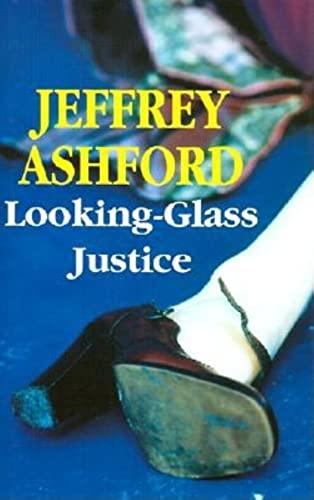 Looking Glass Justice: Ashford, Jeffrey