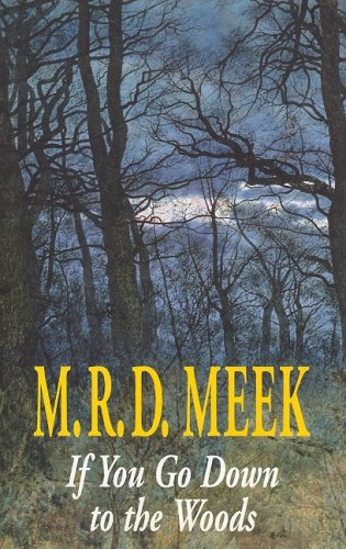 If You Go Down to the Woods (A Lennox Kemp Mystery): Meek, M R D