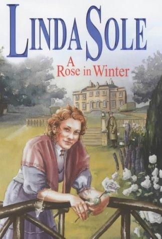 A Rose in Winter: Sole, Linda
