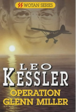 Operation Glenn Miller (Wotan) (0727856642) by Leo Kessler