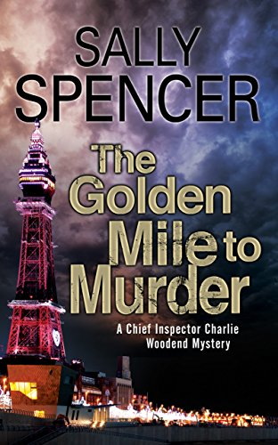 The Golden Mile to Murder (A Chief: Spencer, Sally