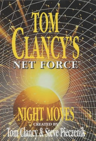 Night Moves (Tom Clancy's Net Force) (0727857355) by Tom Clancy; Steve Pieczenik