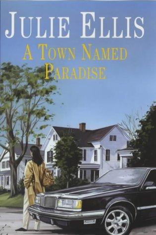 A Town Named Paradise: Ellis, Julie
