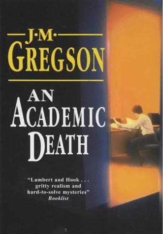 An Academic Death (Lambert and Hook Mysteries): Gregson, J M
