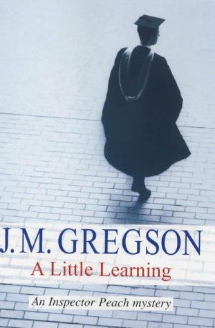 A Little Learning (Inspector Peach Mystery): J M Gregson
