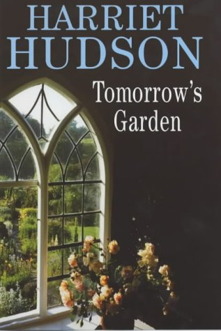 Tomorrow's Garden: Harriet Hudson