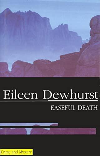 Easeful Death: Dewhurst, Eileen