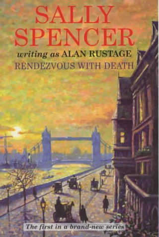 A Rendezvous with Death (Victorian Murder Mystery: Spencer, Sally, Rustage,