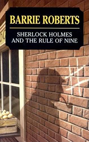 Sherlock Holmes and the Rule of Nine: Roberts, Barrie