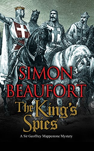 The King's Spies: An 11th century mystery (A Geoffrey Mappestone Mystery) (0727860399) by Simon Beaufort