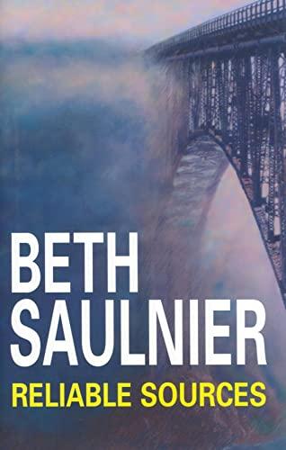 Reliable Sources (Alex Bernier Mysteries): Saulnier, Beth