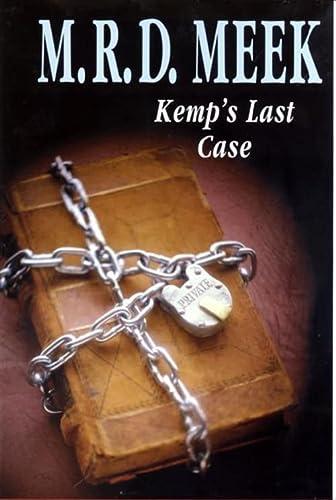 Kemp's Last Case: Meek, M. R. D.