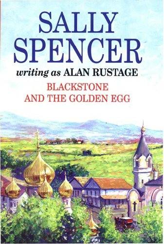 Blackstone and the Golden Egg (Inspector Blackstone): Spencer, Sally, Rustage,