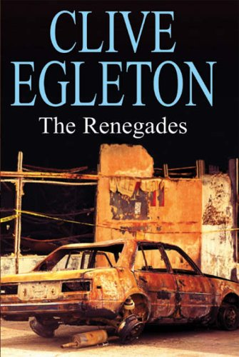 The Renegades (Peter Ashton Novels): Egleton, Clive