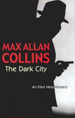 9780727862426: The Dark City (Eliot Ness Mystery)