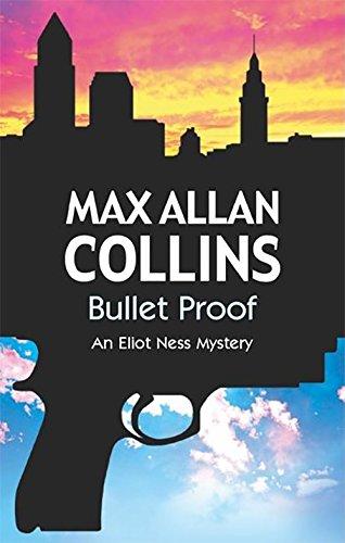 9780727862983: Bullet Proof (An Eliot Ness Novel)