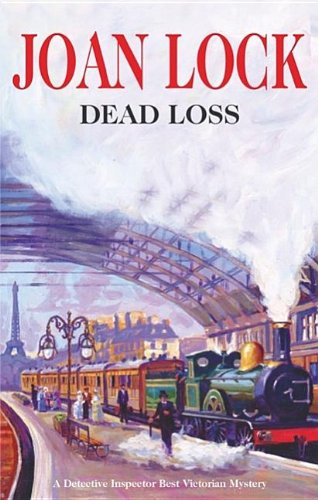 DEAD LOSS: A Detective Inspector Best Victorian Mystery