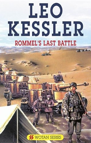 Rommel's Last Battle (SS Wotan Series) (072786355X) by Leo Kessler