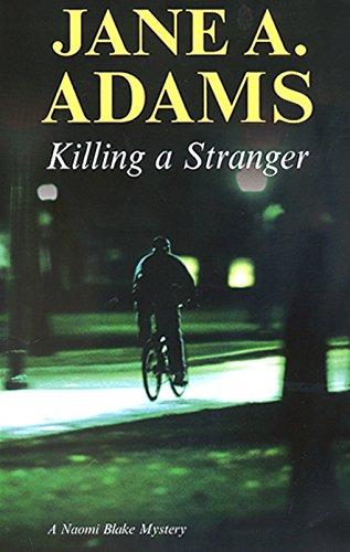 Killing a Stranger (A Naomi Blake Mystery): Adams, Jane