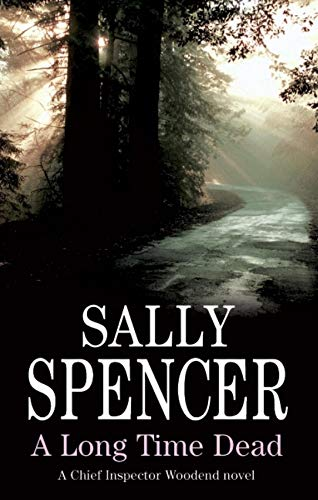 A Long Time Dead (DCI Charlie Woodend: Sally Spencer
