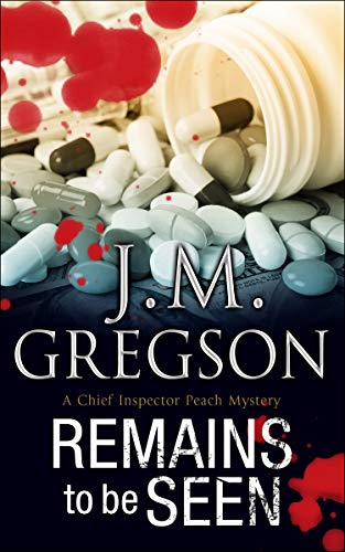 Remains to be Seen (A Percy Peach: J M Gregson