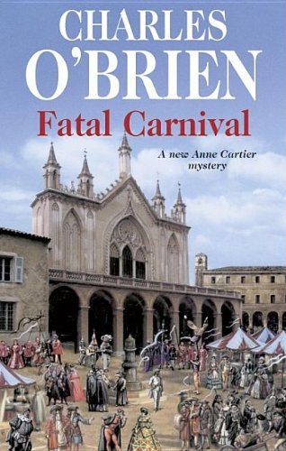 FATAL CARNIVAL: A New Anne Cartier Mystery