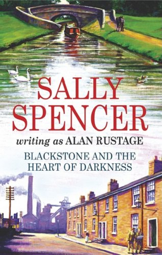 Blackstone and The Heart of Darkness (Inspector Sam Blackstone Mysteries): Rustage, Alan (Spencer, ...