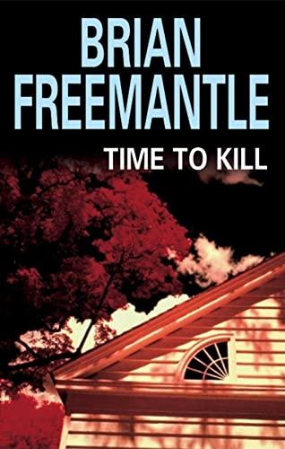 Time to Kill (Hardback): Brian Freemantle