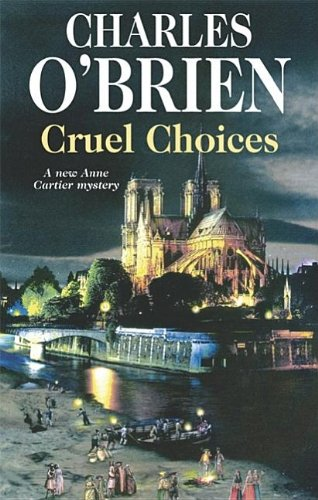 9780727864635: Cruel Choices: A New Anne Cartier Mystery